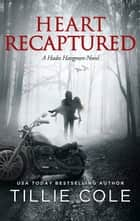 Heart Recaptured ekitaplar by Tillie Cole