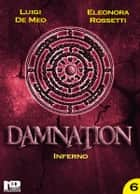 Damnation VI - Inferno ebook by Eleonora Rossetti, Luigi De Meo