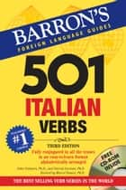 501 Italian Verbs ebook by John Colaneri,Ph.D.,and Vincent Luciani,Ph.D