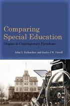 Comparing Special Education ebook by John Richardson,Justin Powell