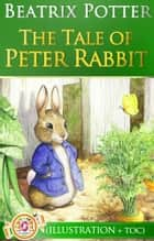 The Tale of Peter Rabbit (Illustrated + Active TOC) - by Beatrix Potter ebook by Beatrix Potter