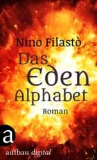 Das Eden-Alphabet - Roman ebook by Nino Filastò, Esther Hansen
