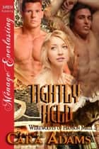 Tightly Held ebook by Cara Adams