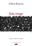 Joie rouge ebook by Gilbert BOURSON, Valérie CONSTANTIN