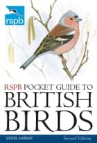 RSPB Pocket Guide to British Birds - Second edition ebook by Simon Harrap