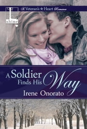 A Soldier Finds His Way ebook by Irene Onorato