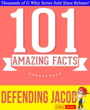 Defending Jacob - 101 Amazing Facts You Didn't Know - Fun Facts and Trivia Tidbits Quiz Game Books ebook by G Whiz