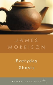 Everyday Ghosts ebook by James Morrison