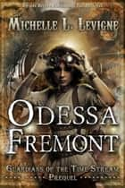 Odessa Freemont - Guardians of the Time Stream ebook by Michelle Levigne
