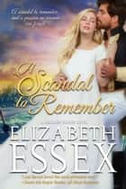 A Scandal to Remember ebook by Elizabeth Essex