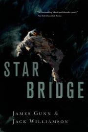 Star Bridge ebook by James Gunn,Jack Williamson