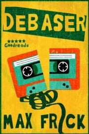 Debaser ebook by Max Frick