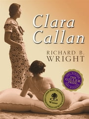 Clara Callan ebook by Richard B. Wright