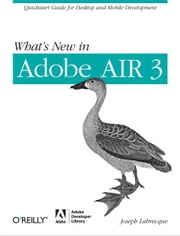 What's New in Adobe AIR 3 ebook by Joseph Labrecque