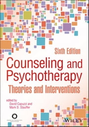 Counseling and Psychotherapy - Theories and Interventions ebook by David Capuzzi,Mark D. Stauffer