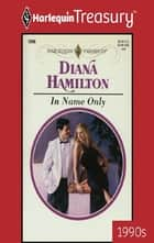 IN NAME ONLY ebook by Diana Hamilton