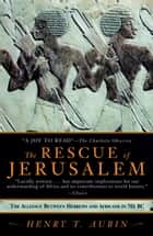 Rescue of Jerusalem ebook by Henry T. Aubin