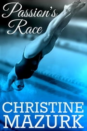 Passion's Race ebook by Christine Mazurk