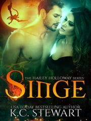 Singe - Hailey Holloway, #2 ebook by K.C. Stewart