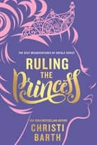Ruling the Princess ebook by