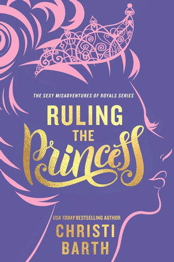 Ruling the Princess ebook by Christi Barth