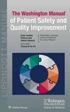 Washington Manual of Patient Safety and Quality Improvement ebook by Emily Fondahn, Thomas M. De Fer, Michael Lane,...
