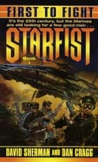 Starfist: First to Fight ebook by David Sherman,Dan Cragg