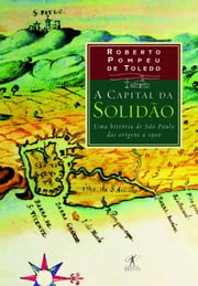 A capital da solidão ebook by Roberto Pompeu de Toledo