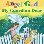 Angel of God, My Guardian Dear ebook by Mary Elizabeth Tebo FSP