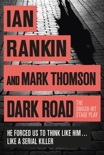 Dark Road - A play ebook by Ian Rankin,Mark Thomson