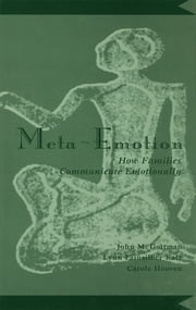 Meta-Emotion - How Families Communicate Emotionally ebook by John Mordechai Gottman,Lynn Fainsilber Katz,Carole Hooven