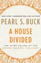 A House Divided ebook by Pearl S. Buck