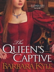 The Queen's Captive ebook by Kyle, Barbara
