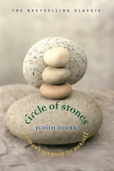 Circle of Stones - Woman's Journey to Herself ebook by Judith Duerk