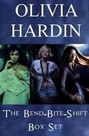 The Bend-Bite-Shift Box Set ebook by Olivia Hardin