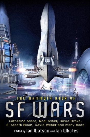The Mammoth Book of SF Wars ebook by Ian Watson,Ian Whates