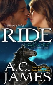 Ride: Felicity and Niall ebook by A.C. James