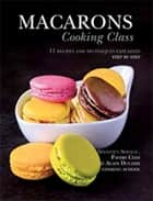 Macarons Cooking Class ebook by