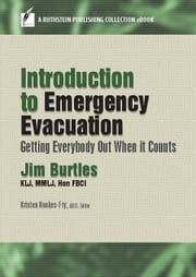Introduction to Emergency Evacuation: Getting Everybody Out When it Counts ebook by Jim Burtles KLJ, Hon FBCI