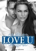 Love U – volume 3 ebook by Kate B. Jacobson