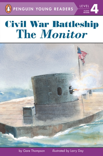 Civil War Battleship: The Monitor - The Monitor ebook by Gare Thompson