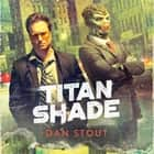 Titanshade audiobook by Dan Stout
