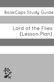 Lord of the Flies: Teacher Lesson Plans ebook by LessonCaps