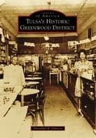 Tulsa's Historic Greenwood District ebook by Hannibal B. Johnson