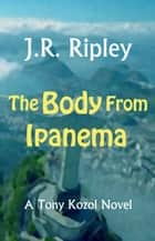 The Body from Ipanema ebook by J.R. Ripley