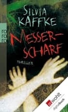 Messerscharf ebook by Silvia Kaffke