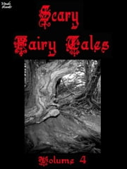 Scary Fairy Tales Volume 4 ebook by Frank N Stein