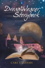 DreamWeaver Storybook ebook by Carl L. Adams