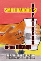 Smile Bandages, Repairers of the Breach ebook by Vertie Pringle-Reid
