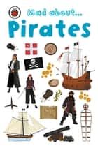Mad About Pirates ebook by